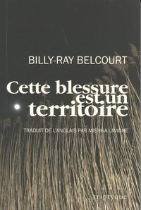 Billy-Ray Belcourt - Cette blessure est un territoire.