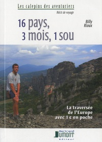 Billy Rioux - 16 pays, 3 mois, 1 sou - La traversée de l'Europe avec 1 ¢ en poche.