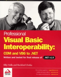 Professional Visual Basic Interoperability: COM and VB6 to .NET.pdf