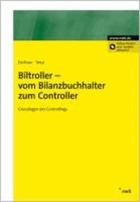 Biltroller - vom Bilanzbuchhalter zum Controller - Grundlagen des Controllings.