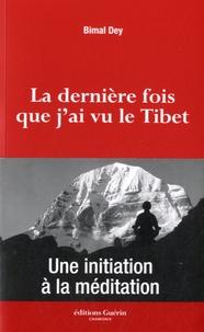 La dernière fois que jai vu le Tibet - Une initiation à la méditation.pdf