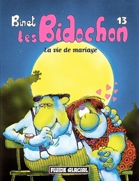 Binet - Les Bidochon Tome 13 : La vie de mariage.