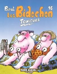 Binet - Les Bidochon Tome 16 : Toniques.