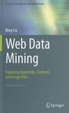 Bing Liu - Web Data Mining - Exploring Hyperlinks, Contents and Usage Data.