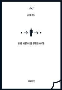 Bing Xu - Une histoire sans mots.