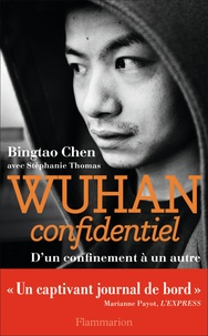 Bingtao Chen - Wuhan confidentiel - D'un confinement à un autre.