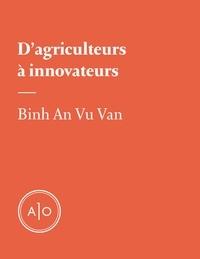 Binh An Vu Van - D'agriculteurs à innovateurs.