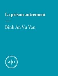 Binh An Vu Van - La prison autrement.