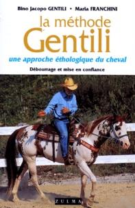 Bino-Jacopo Gentili et Maria Franchini - La méthode Gentili - Tome 1, Débourrage et mise en confiance.