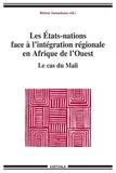 Bintou Sanankoua - Les Etats-nations face à l'intégration régionale en Afrique de l'Ouest - Le cas du Mali.