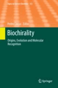 Biochirality - Origins, Evolution and Molecular Recognition.