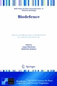 Sergey Mikhalovsky - Biodefence - Advanced Materials and Methods for Health Protection.