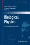 Biological Physics - Poincaré Seminar 2009.