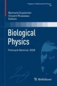 Biological Physics - Poincaré Seminar 2009.