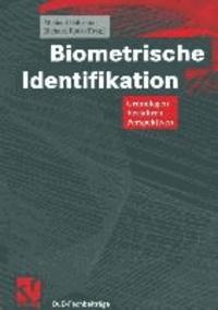 Biometrische Identifikation - Grundlagen, Verfahren, Perspektiven.