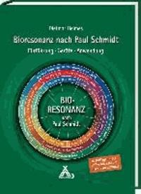 Bioresonanz nach Paul Schmidt - Einführung - Geräte - Anwendung.