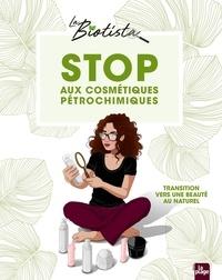 Biotista La - Stop aux cosmétiques pétrochimiques - En route vers une beauté au naturel.