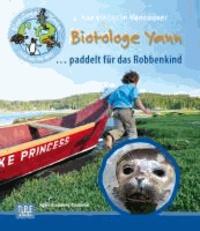 Biotologe Yann ...paddelt für das Robbenkind - 3. Abenteuer in Kanada.