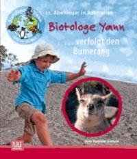 Biotologe Yann ...verfolgt den Bumerang - 11. Abenteuer in Australien.