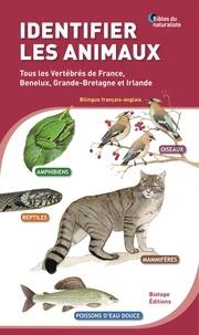 Biotope et Michel Geniez - Identifier les animaux - Tous les vertébrés de France, Benelux, Grande-Bretagne et Irlande.