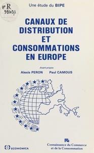 BIPE Conseil et  Institut du commerce et de la - Canaux de distribution et consommations en Europe.