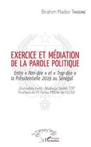 Exercice et médiation de la parole politique - Entre Non-dire et Trop-dire la Présidentielle 2019 au Sénégal.pdf