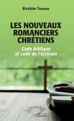 Birahim Madior Thioune - Les nouveaux romanciers chrétiens - Code biblique et code de l'écrivain.