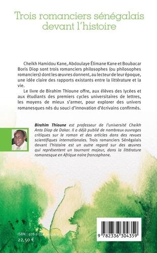 Trois romanciers sénégalais devant l'histoire. Cheikh Hamidou Kane, Abdoulaye Elimane Kane et Boubacar Boris Diop