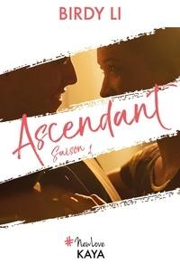 Birdy Li - NEW LOVE  : Ascendant - saison 1.