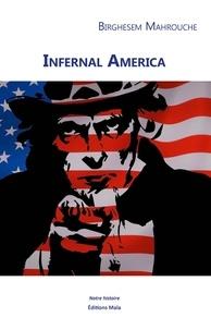 Birghesem Mahrouche - Infernal America.