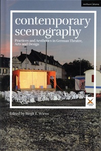 Birgit E. Wiens - Contemporary Scenography - Practices and Aesthetics in German Theatre, Arts and Design.