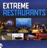 Birgit Krols - Extreme Restaurants - Edition français-anglais-néerlandais.
