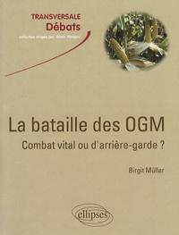 Birgit Müller - La bataille des OGM : combat vital ou d'arrière-garde ?.