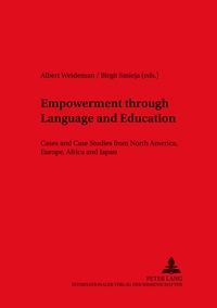 Birgit Smieja et Albert Weideman - Empowerment through Language and Education - Cases and Case Studies from North America, Europe, Africa and Japan.