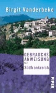 Birgit Vanderbeke - Gebrauchsanweisung für Südfrankreich.