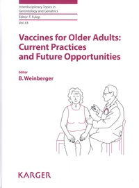Birgit Weinberger - Vaccines for Older Adults: Current Practices and Future Opportunities.