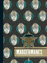 Birgit Weyhe - Madgermanes - L'histoire méconnue des Mozambicains en Allemagne de l'Est.