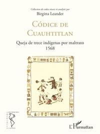 Birgitta Leander - Codice de Cuauhtitlan - Queja de trece indigenas por maltrato 1568.