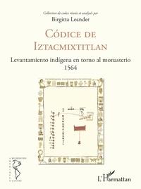 Birgitta Leander - Codice de Iztacmixtitlan - Levantamiento indigena en torno al monasterio 1564.