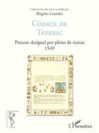 Birgitta Leander - Codice de Tepexic - Proceso desigual por pleito de tierras 1549.