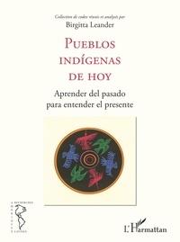 Birgitta Leander - Pueblos indigenas de hoy - Aprender del pasado para entender el presente.