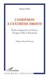 Birgitta Orfali et Pascal Perrineau - L'adhésion à l'extrême droite - Etude comparative en France, Hongrie, Italie et Roumanie.