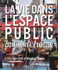 Birgitte Svarre et Jan Gehl - La vie dans l'espace public - Comment l'étudier.