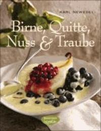 Birne, Quitte, Nuss & Traube - (Süße und pikante Rezepte).