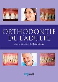 Birte Melsen - Orthodontie de l'adulte.