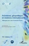 Birte Wassenberg et Marion Aballéa - Cahiers de fare N° 16 : Frontières, géopolitique et relations internationales - Mélanges pour Jean-Christophe Romer.