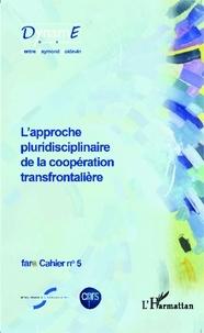 Birte Wassenberg - Cahiers de fare N° 5 : L'approche pluridisciplinaire de la coopération transfrontalière.