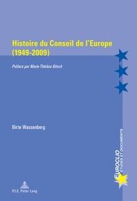 Birte Wassenberg - Histoire du Conseil de l'Europe (1949-2009).