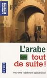 Bissane Tabriz-Hubert - L'arabe tout de suite !.