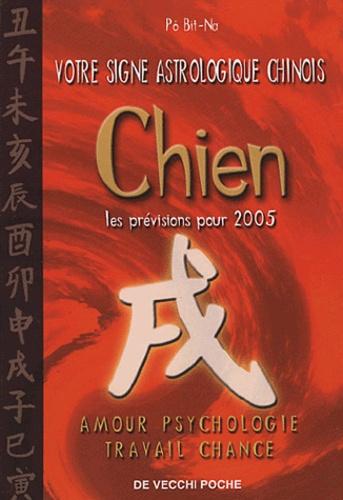 Bit-Na Pô - Chien - Votre signe astrologique chinois en 2005.